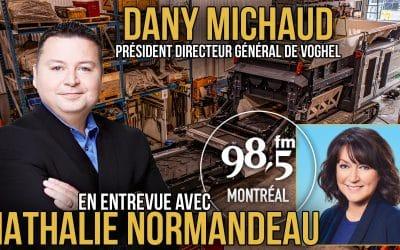 Dany Michaud, invité de Nathalie Normandeau, le 8 Octobre 2021 au 98.5 FM Montréal